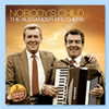 Nobody's Child - The Alexander Brothers